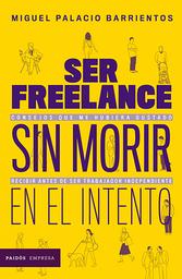 Ser freelance sin morir en el intentoa4188