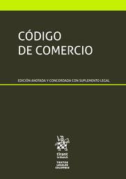 Codigo de Comercio. Edicion Anotada y Concordada 1 U