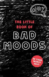 Little Book of Bad Moods