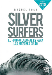 Silver Surfers. El Futuro Laboral es Para Los Mayores de 40