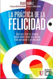 La Práctica de la Felicidad - Pilar Ibáñez