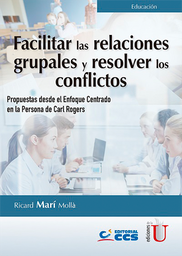 Facilitar Las Relaciones Grupales y Resolver Los Conflictos