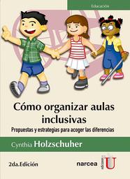 Cómo Organizar Aulas Inclusivas - Cynthia Holzschuher