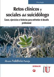 Retos Clínicos y Sociales Del Suicidólogo - Álvaro Valdivia