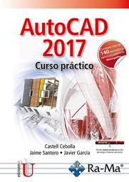AutoCAD 2017. Curso Práctico - Castell Cebolla