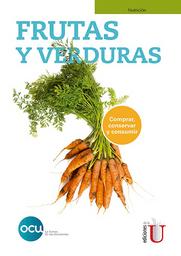 Frutas y Verduras. Comprar Conservar y Consumir - OCU Ediciones