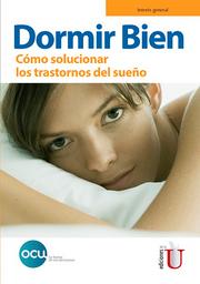 Dormir Bien. Cómo Solucionar Los Trastornos Del Sueño
