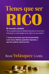Tienes Que Ser Rico - René Velásquez Cortés