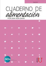 Cuaderno de Alimentación. Por Una Vida Saludable - OCU Ediciones