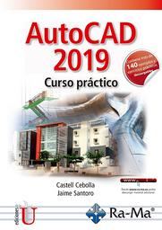 AutoCAD 2019. Curso Práctico - Castell Cebolla/Jaime Santoro