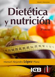 Dietética y Nutrición - Manuel Alejandro López Plana