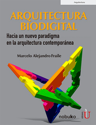 Arquitectura Biodigital - Marcelo Alejandro Fraile