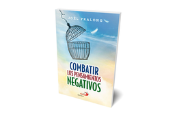 Combatir Los Pensamientos Negativos - Joël Pralong