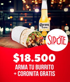 Arma tu burrito + Coronita gratis