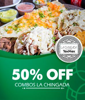 50% off combos La Chingada!